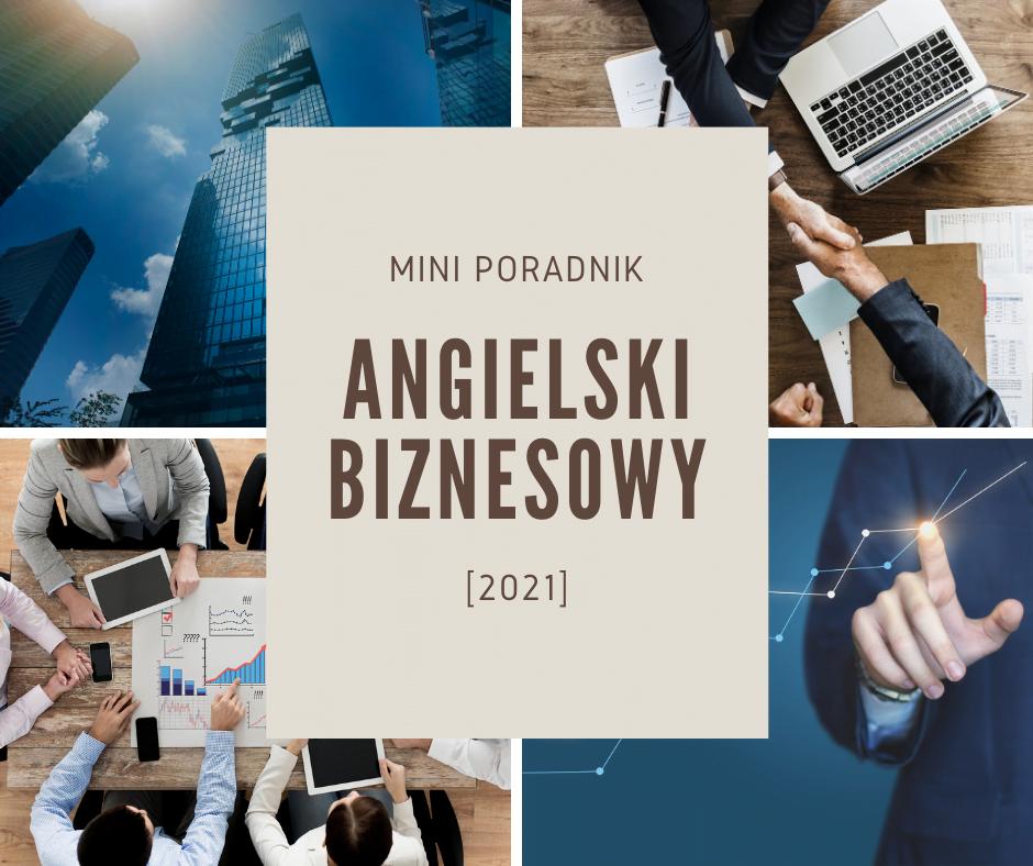 Angielski Biznesowy: Mini Poradnik [2021]