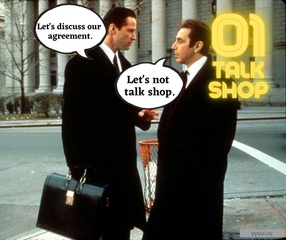 No more shop talk – Nie rozmawiajmy już o pracy. #01